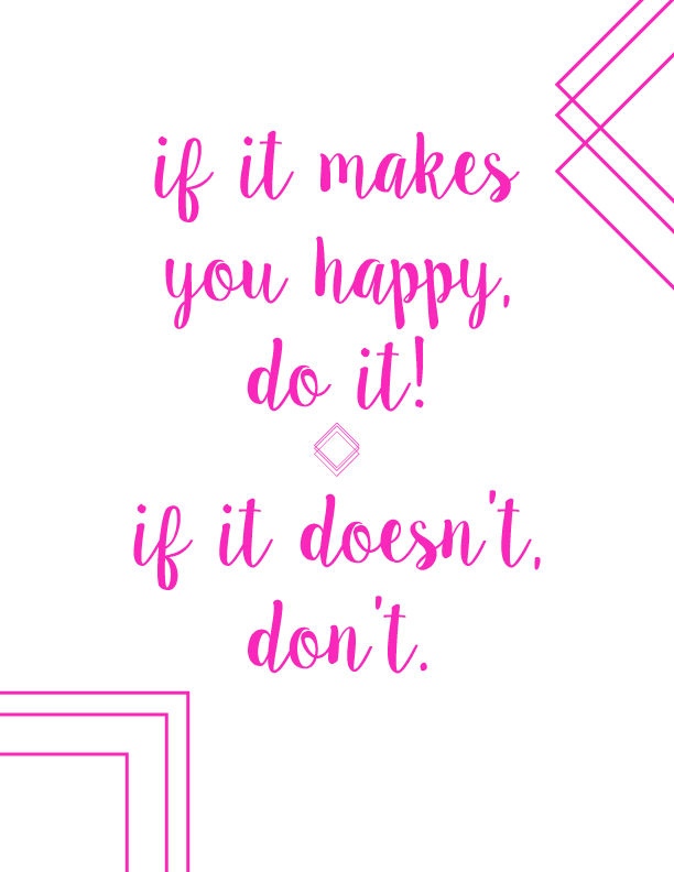 if-it-makes-you-happy-do-it-quote-printable